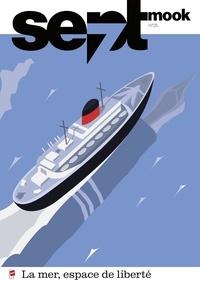 Revue Sept - Sept N° 25 : La mer, espace de liberté.