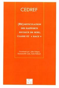 """Jules Falquet - Cahiers du CEDREF N° 743, 2006 : (Ré)articulation des rapports sociaux de sexe, classe et """"race"""" - Repères historiques et contemporains."""