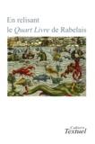 Nathalie Dauvois et Jean Vignes - Cahiers Textuel N° 35/2012 : En relisant le Quart Livre de Rabelais.