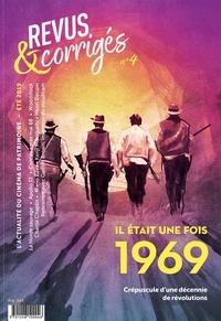 Marc Moquin et Eugénie Filho - Revus & corrigés N° 4, été 2019 : Il était une fois 1969 - Crépuscule d'une décennie de révolutions.