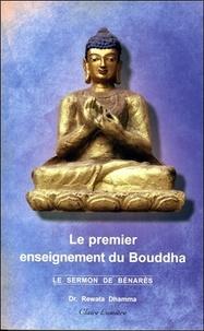 Rewata Dhamma - Le premier enseignement du Bouddha - Le sermon de Bénarès.