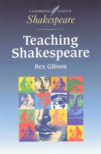 Rex Gibson - Teaching Shakespeare.