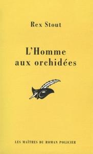 Rex Stout - L'Homme aux orchidées.