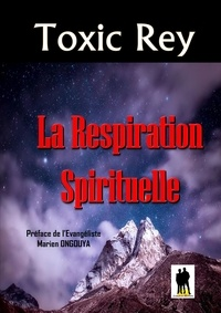 Rey Toxic - La respiration spirituelle.