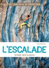 Reynald Bourdier - L'escalade - Grimper dans la nature.