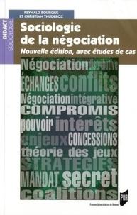 Reynald Bourque et Christian Thuderoz - Sociologie de la négocation - Nouvelle édition, avec études de cas.
