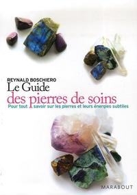 Reynald Georges Boschiero - Guide pratique des pierres de soins.