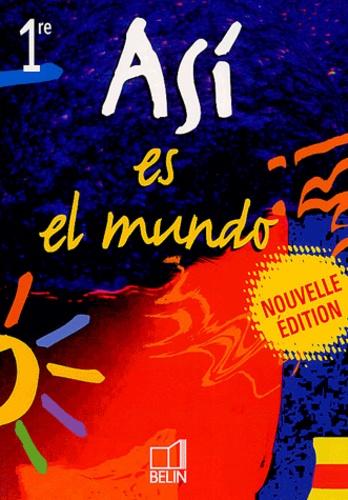 Reynald Montaigu et Elisabeth Mazoyer - Espagnol 1e Asi es el mundo.
