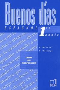 Reynald Montaigu et Elisabeth Mazoyer - Espagnol 1ère année Buenos dias - Livre du professeur.