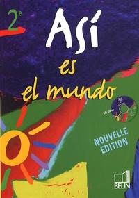 Reynald Montaigu et Elisabeth Mazoyer - Espagnol 2e Asi es el mundo - Livre de l'élève. 1 CD audio