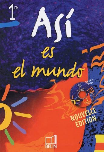 Reynald Montaigu et Elisabeth Mazoyer - Espagnol Asi es el mundo 1e. 1 CD audio