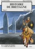 Reynald Secher et René Le Honzec - Histoire de Bretagne Tome 1 : Les origines - De la terre des pierres à la terre des Bretons.