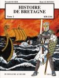 Reynald Secher et René Le Honzec - Histoire de Bretagne Tome 2 : Du royaume au duché (830-1341).