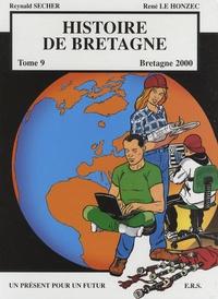 Reynald Secher et René Le Honzec - Histoire de Bretagne Tome 9 : Bretagne 2000 - Un présent pour un futur.
