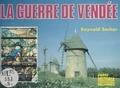 Reynald Secher - La Guerre de Vendée - Itinéraire de la Vendée militaire.