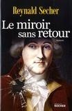 Reynald Secher - Le miroir sans retour.