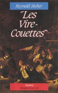 Reynald Secher - Les Vire-Couettes dans la grande guerre - 1793-1794.