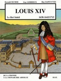 Reynald Secher et Guy Lehideux - Louis XVI - 1638-1643/1715.