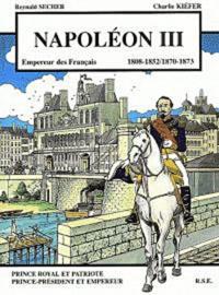 Reynald Secher et Charlie Kiefer - Napoléon III - 1808-1852/1870-1873.