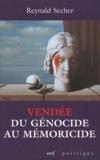 Reynald Secher - Vendée : du génocide au mémoricide - Mécanique d'un crime légal contre l'humanité.