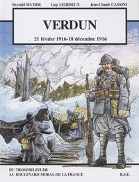 Reynald Secher et Guy Lehideux - Verdun - 21 février 1916 - 18 décembre 1916, du Trommelfeuer au boulevard moral de la France.