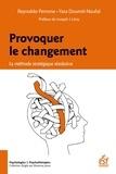 Reynaldo Perrone et Yara Doumit-Naufal - Provoquer le changement - La méthode stratégique résolutive.