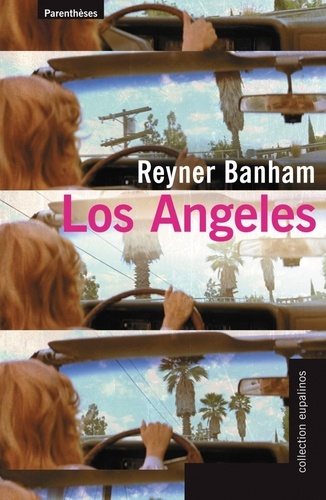 Reyner Banham - Los Angeles.