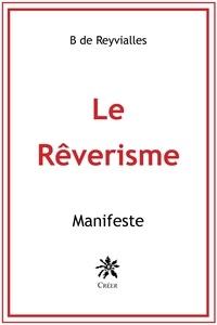 Reyvialles b. De - Le Rêverisme - Manifeste.