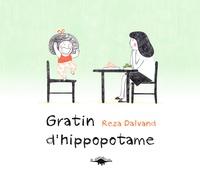 Reza Dalvand - Gratin d'hippopotame.