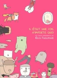 Reza Farazmand - Il était une fois n'importe quoi - Un recueil issu de Traits approximatifs.