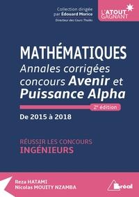 Reza Hatami et Nicolas Mouity Nzamba - Mathématiques Annales corrigées concours Avenir et Puissance Alpha de 2015 à 2018 - Réussir les concours ingénieurs.