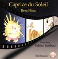 Reza Hiwa - Caprice du soleil.