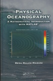 Reza Malek-Madani - Physical Oceanography - A Mathematical Introduction with MATLAB.