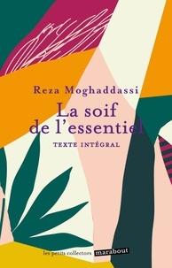 Reza Moghaddassi - La soif de l'essentiel.