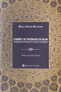 Reza Shah-Kazemi - L'esprit de tolérance en islam - Fondements doctrinaux et aperçus historiques.