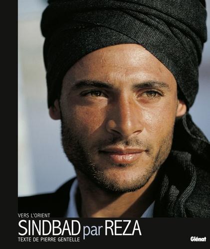 Reza et Pierre Gentelle - Sindbad par Reza - Vers l'Orient.
