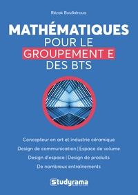 Rezak Boulkéroua - Mathématiques pour le groupement E des BTS.