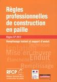 RFCP et Luc Floissac - Règles professionnelles de construction en paille - Remplissage isolant et support d'enduit - Règles CP 2012.