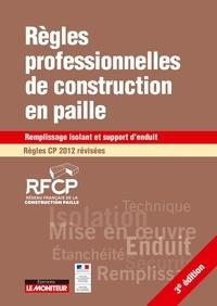 RFCP - Règles professionnelles de construction en paille - Remplissage isolant et support d'enduit - Règles CP 2012 révisées.