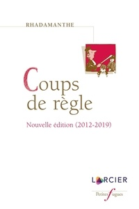 Rhadamanthe - Coups de règle - Nouvelle édition (2012-2019).