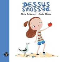 Rhéa Dufresne et Josée Masse - Dessus dessous.