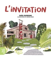Rhéa Dufresne et Virginie Egger - L'invitation.