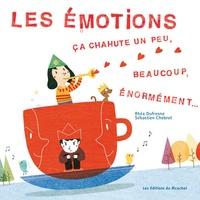Rhéa Dufresne et Sébastien Chebret - Les émotions, ça chahute un peu, beaucoup, énormément....