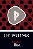 Rhéa Dufresne - Prémonitions.