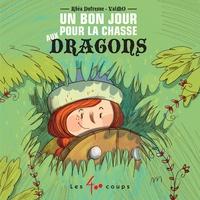Rhéa Dufresne - Un bon jour pour la chasse aux dragons.