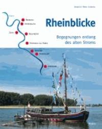 Rheinblicke - Begegnungen entlang des alten Stroms.