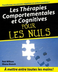 Rhena Branch et Rob Willson - Les Thérapies comportementales et cognitives pour les Nuls.
