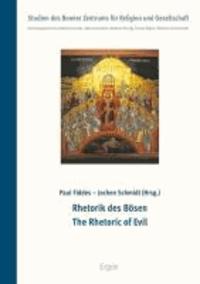 Rhetorik des Bösen / The Rhetoric of Evil.