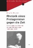 Rhetorik eines Protagonisten gegen die Zeit - Karl Kraus als Redner in den Vorlesungen 1919 bis 1932.