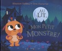 Rhiannon Fielding et Chris Chatterton - Au lit, mon petit monstre !.